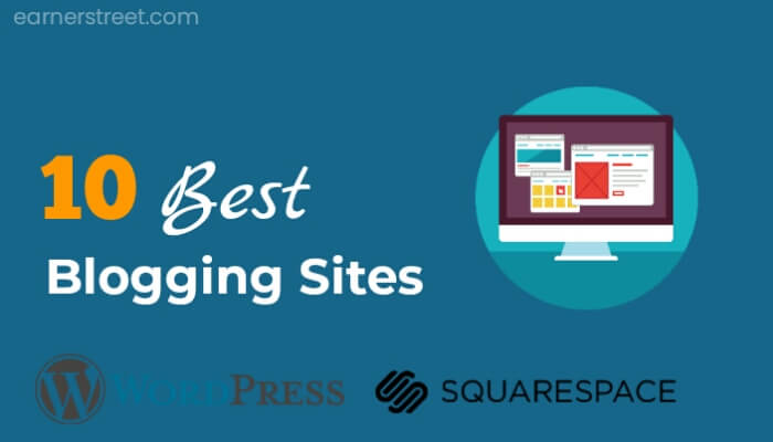 The 10 Best Blogging Platforms (To Start A Blog) In 2021