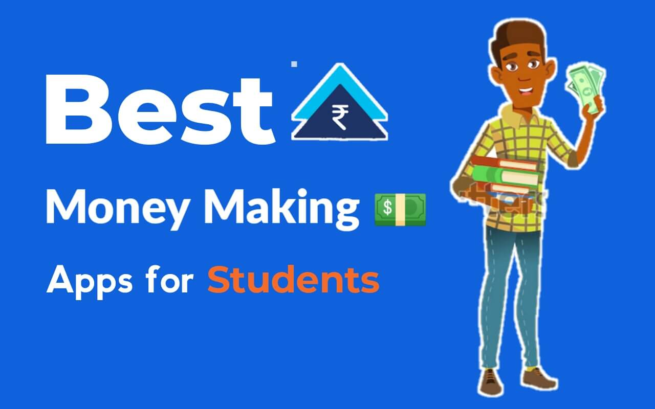 Best Money Making Apps for Students (2021)