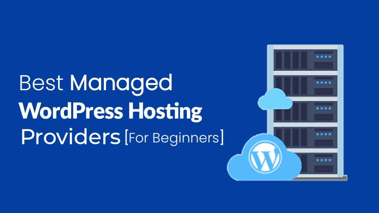 Top 7 Best Managed WordPress Hosting Providers in 2021