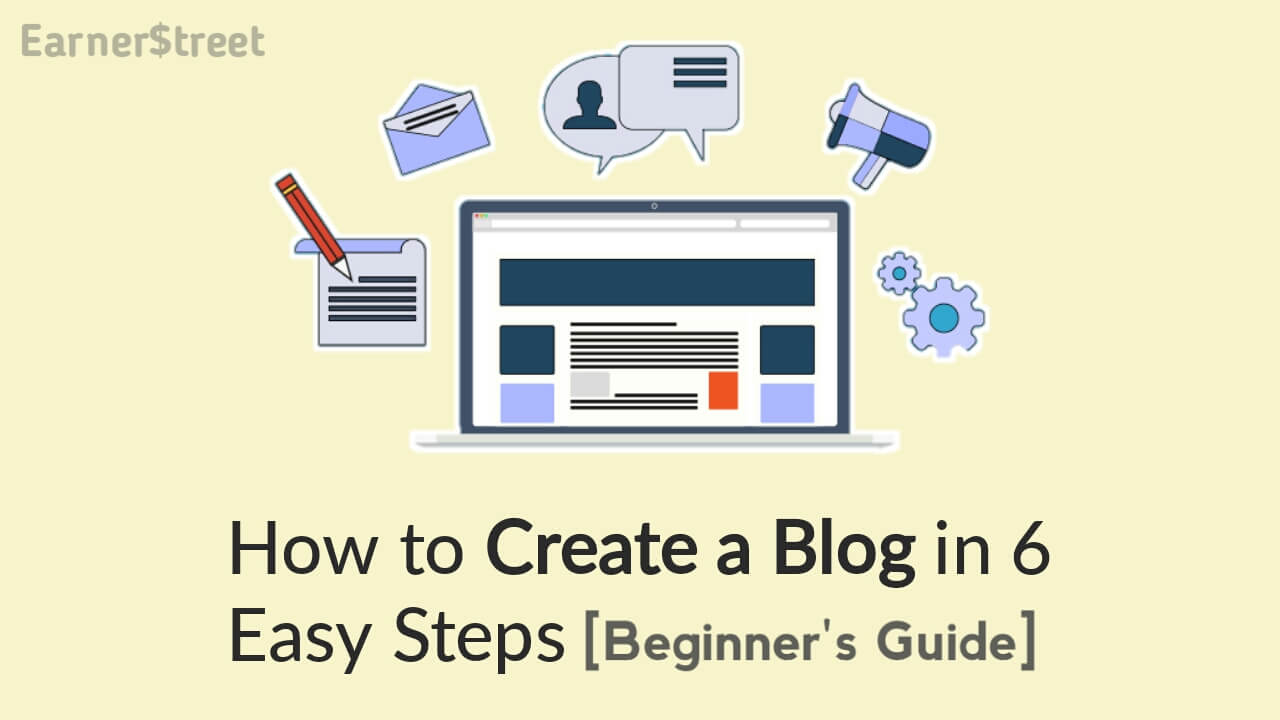 How to Create a Blog in 2021 - Easy Step-by-Step Guide